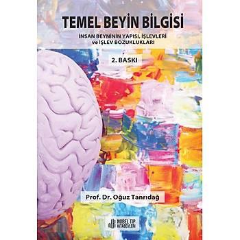 Nobel Týp Kitabevleri Temel Beyin Bilgisi: Ýnsan Beyninin Yapýsý, Ýþlevleri ve Ýþlev Bozukluðu Prof. Dr. Oðuz Tanrýdað