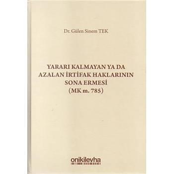 On Ýki Levha Yayýnlarý  Yararý Kalmayan ya da Azalan Ýrtifak Haklarýnýn Sona Ermesi - Gülen Sinem Tek