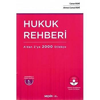 Seçkin Yayýnlarý   Hukuk Rehberi A'dan Z'ye 2000 Dilekçe Canan Ruhi, Ahmet Cemal Ruhi
