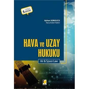 Adalet Yayýnevi   Hava ve Uzay Hukuku Air & Space Law Ayhan Sorgucu