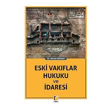 Adalet Yayýnevi  Adalet Eski Vakýflar Hukuku ve Ýdaresi Ahmet Akman