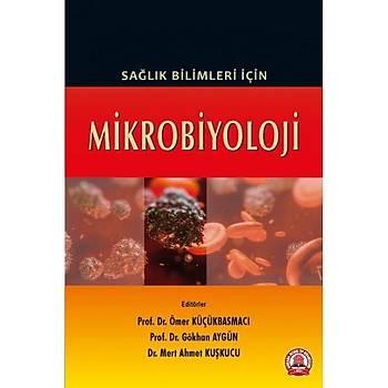 Ankara Nobel Týp Kitabevi   Saðlýk Bilimleri Ýçin Mikrobiyoloji Ömer KÜÇÜKBASMACI, Gökhan AYGÜN