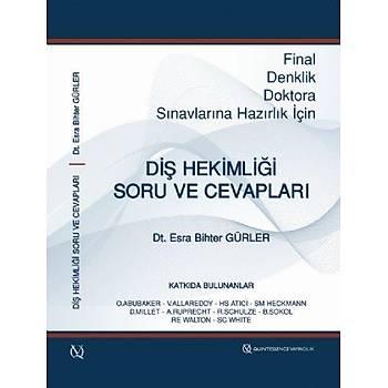 Quintessence Yayýncýlýk  Final, Denklik, Doktora Sýnavlarýna Hazýrlýk için Diþ Hekimliði Soru ve Cevaplarý