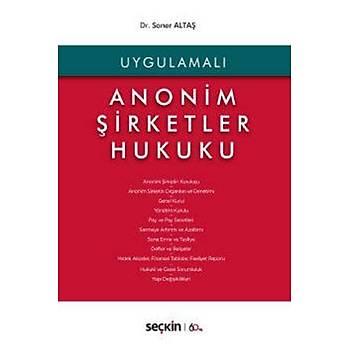 Seçkin Yayýnlarý  Uygulamalý Anonim Þirketler Hukuku Soner Altaþ