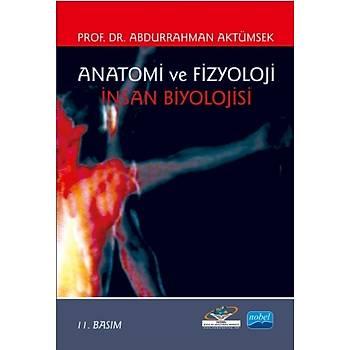 Anatomi ve Fizyoloji Ýnsan Biyolojisi, Abdurrahman AKTÜMSEK