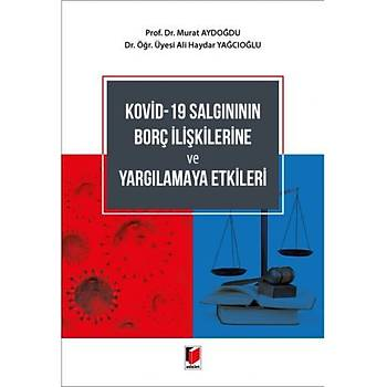 Adalet Yayýnevi   Kovid-19 Salgýnýnýn Borç Ýliþkilerine ve Yargýlamaya Etkileri Murat Aydoðdu, Ali Haydar Yaðcýoðlu