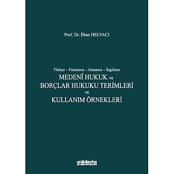 On Ýki Levha Yayýnlarý    Türkçe – Fransýzca – Almanca – Ýngilizce Medeni Hukuk ve Borçlar Hukuku Terimleri ve Kullaným Örnekleri