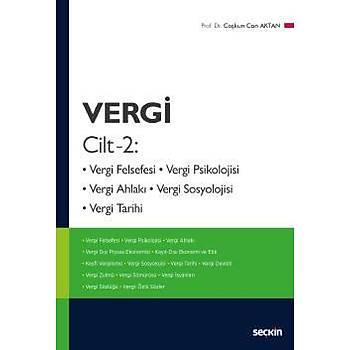 Seçkin Yayýnlarý  Vergi, Cilt – 2 Vergi Felsefesi, Vergi Psikolojisi, Vergi Ahlaký, Vergi Sosyolojisi, Vergi Tarihi Coþkun Can Aktan