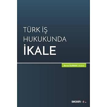 Seçkin Yayýnlarý  Türk Ýþ Hukukunda Ýkale Berna Duman