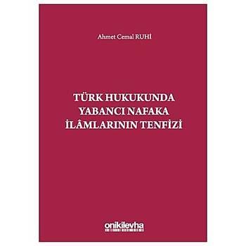 On Ýki Levha Yayýnlarý  Türk Hukukunda Yabancý Nafaka Ýlamlarýnýn Tenfizi Ahmet Cemal Ruhi