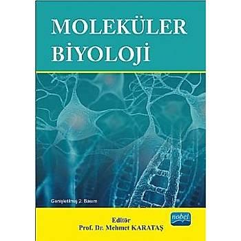Moleküler Biyoloji, Mehmet Karataþ