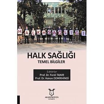 Akademisyen Kitabevi Halk Saðlýðý Temel Bilgiler Ferdi TANIR, Hakan Demirhindi