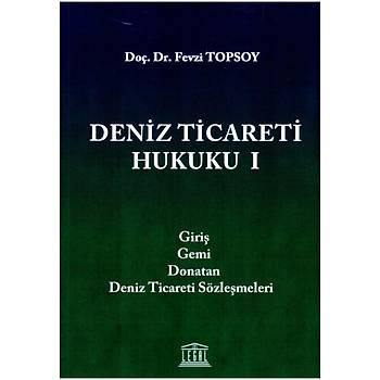 Legal Yayýncýlýk Deniz Ticareti Hukuku I  Fevzi Topsoy