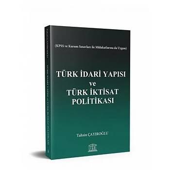 Türk Ýdari Yapýsý ve Türk Ýktisat Politikasý Tahsin Çayýroðlu Legal Yayýncýlýk