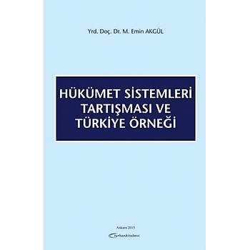 Turhan Kitabevi  Hükümet Sistemleri Tartýþmasý ve Türkiye Örneði Mehmet Emin Akgül