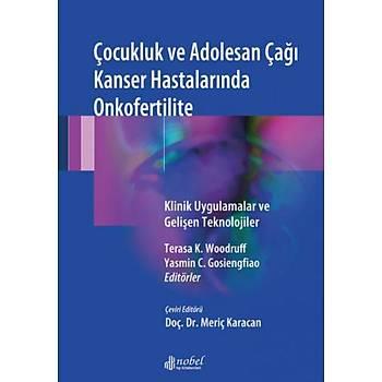 Nobel Týp Kitabevi Nobel Týp Çocukluk ve Adolesan Çaðý Kanser Hastalarýnda Onkofertilite: Klinik Uygulamalar ve Geliþen Teknolojiler