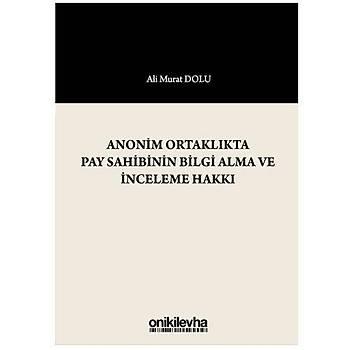 On Ýki Levha Yayýnlarý   Anonim Ortaklýkta Pay Sahibinin Bilgi Alma ve Ýnceleme Hakký - Ali Murat Dolu