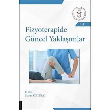 Akademisyen Kitabevi  Fizyoterapide Güncel Yaklaþýmlar ( AYBAK 2020 Eylül ) Nazan ÖZTÜRK