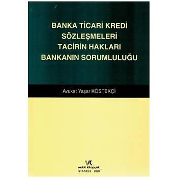 Vedat Kitapçýlýk   Banka Ticari Kredi Sözleþmeleri Tacirin Haklarý Bankanýn Sorumluluðu Yaþar Köstekçi