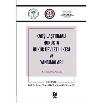 Adalet Yayýnevi  Karþýlaþtýrmalý Hukukta Hukuk Devleti Ýlkesi ve Yansýmalarý 12 Aralýk 2019, Antalya Yener Ünver, Kerem Öz