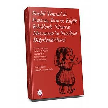 Hipokrat Kitabevi  Prechtl Yöntemi ile Preterm Term ve Küçük Bebeklerde 'General Movements' ýn Niteliksel Deðerlendirilmesi