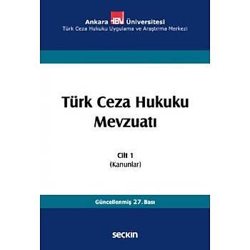 Seçkin Türk Ceza Hukuku Mevzuatý Cilt:1 Ýzzet Özgenç