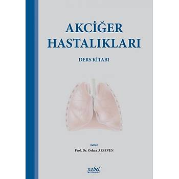 Akciðer Hastalýklarý Ders Kitabý Orhan Arseven Nobel Týp Kitabevi