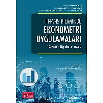 Seçkin Yayýnlarý  Finans Biliminde Ekonometri Uygulamalarý Kavram – Uygulama – Analiz Vedat Sarýkovanlýk, Ayben Koy