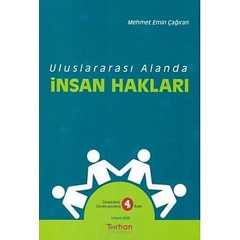 Turhan Kitabevi    Uluslararasý Alanda Ýnsan Haklarý Mehmet Emin Çaðýran