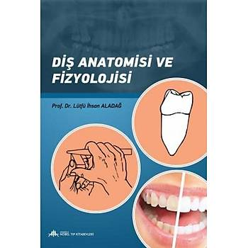 Nobel Týp Kitabevleri  Diþ Anatomisi ve Fizyolojisi Lütfü Ýhsan Aladað Anadolu