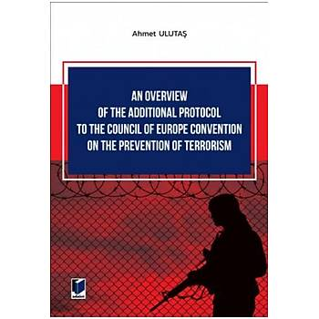 Adalet Yayýnevi An Overview of The Additional Protocol to The Council of Europe Convention on The Prevention of Terrorism Ahmet Ulutaþ