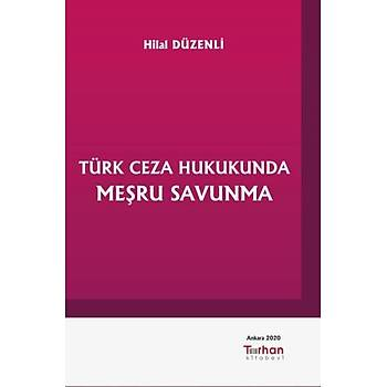 Turhan Kitabevi   Türk Ceza Hukukunda Meþru Savunma Hilal Düzenli
