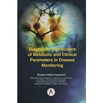 Akademisyen Kitabevi  Diagnostic Significance of Metabolic and Clinical Parameters in Disease Monitoring