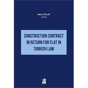 Adalet Yayýnevi  Construction Contract in Return for Flat in Turkish Law Metin Polat