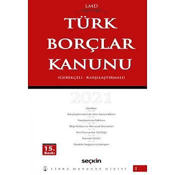 Seçkin Yayýnevi Türk Borçlar Kanunu Karþýlaþtýrmalý – Gerekçeli Mutlu Dinç / Çilem Bahadýr