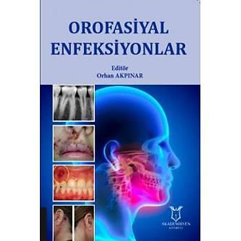 Akademisyen Kitabevi  Orofasiyal Enfeksiyonlar Orhan AKPINAR