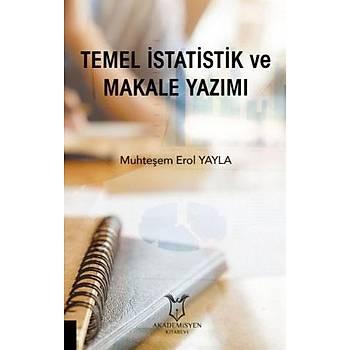 Akademisyen Kitabevi  Temel Ýstatistik ve Makale Yazýmý Muhteþem Erol Yayla