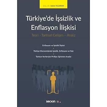 Seçkin Yayýnlarý   Türkiye'de Ýþsizlik ve Enflasyon Ýliþkisi Teori – Tarihsel Geliþim – Analiz Selim Yýldýrým
