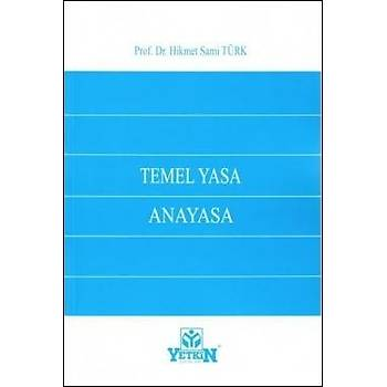 Temel Yasa Anayasa Hikmet Sami Türk Yetkin Yayýnevi
