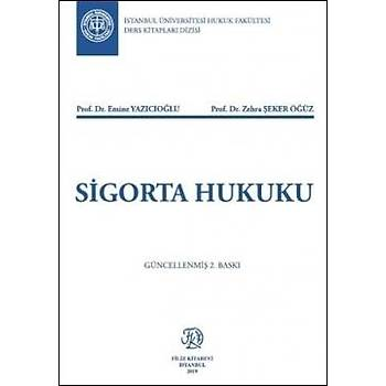 Ýstanbul Üniversitesi Hukuk Fakültesi Ders Kitaplarý Dizisi Sigorta Hukuku (Yazýcýoðlu/Öðüz)