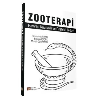 Ýstanbul Týp Kitabevleri  Zooterapi - Hüseyin Arýkan Hayvan Kaynaklý ve Destekli Tedavi Hüseyin Arýkan