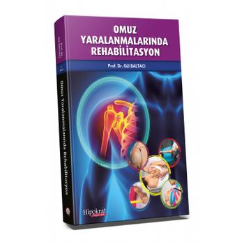 Hipokrat Kitabevi  Omuz Yaralanmalarýnda Rehabilitasyon 2. Baský Gül Baltacý