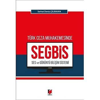 Türk Ceza Muhakemesinde Ses ve Görüntü Biliþim Sistemi (SEGBÝS) Serhat Deniz Çelikkaya Adalet Yayýnevi