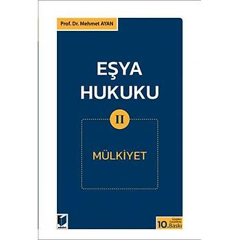 Adalet Yayýnevi Eþya Hukuku II (Mülkiyet) Mehmet Ayan