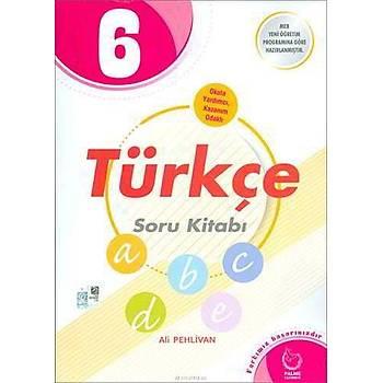 Palme 6.Sýnýf Türkçe Soru Kitabý (Yeni Müfredat)