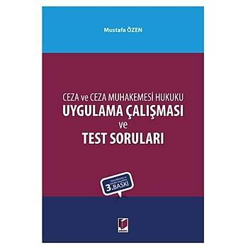 Adalet Yayýnevi Ceza ve Ceza Muhakemesi Hukuku Uygulama Çalýþmasý ve Test Sorularý Mustafa Özen
