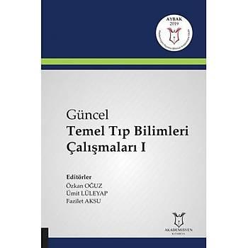 Akademisyen Kitabevi  Güncel Temel Týp Bilimleri Çalýþmalarý I Özkan Oðuz, Ümit Lüleyap, Fazilet Aksu