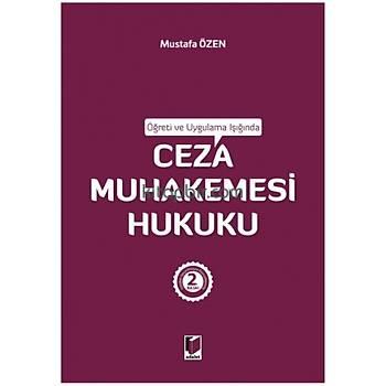 Adalet Yayýnlarý Öðreti ve Uygulama Iþýðýnda Ceza Hukuku Özel Hükümler (Mustafa Özen)