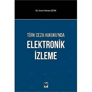 Adalet Yayýnevi  Türk Ceza Hukuku'nda Elektronik Ýzleme Soner Hamza Çetin