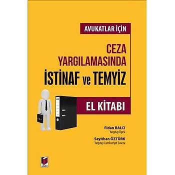 Adalet Yayýnevi  Avukatlar Ýçin Ceza Yargýlamasýnda Ýstinaf ve Temyiz El Kitabý Fidan Balcý, Seyithan Öztürk